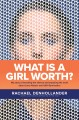 What is a girl worth? : my story of breaking the silence and exposing the truth about Larry Nassar and USA gymnastics