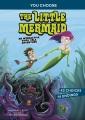 The little mermaid : an interactive fairy tale adventure