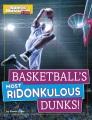 Basketball's most ridonkulous dunks!