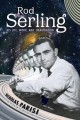 Rod Serling : his life, work, and imagination