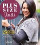 Plus size knits : 25 knitting patterns for sweaters & accessories.