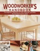 The woodworker's handbook : the beginner's reference to tools, materials, and skills, plus essential projects to make