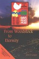 From Woodstock to eternity : a free spirit finds true freedom