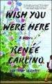 Wish you were here : a novel