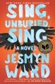 Sing, unburied, sing : a novel