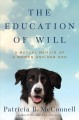 The education of Will : a mutual memoir of a woman and her dog