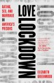 Love lockdown : dating, sex, and marriage in America's prisons