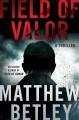 Field of valor : a thriller