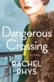 A dangerous crossing : a novel