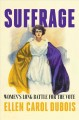 Suffrage : women's long battle for the vote
