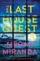 The last house guest : a novel