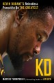KD : Kevin Durant's relentless pursuit to be the greatest