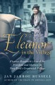 Eleanor in the village : Eleanor Roosevelt's search for freedom and identity in New York's Greenwich Village