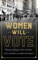 Women will vote : winning suffrage in New York State