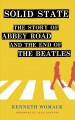 Solid state : the story of Abbey Road and the end of the Beatles