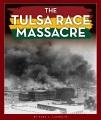 The Tulsa Race Massacre