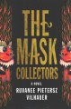 The mask collectors : a novel