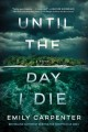 Until the day I die : a novel