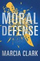 Moral defense : a Samantha Brinkman legal thriller