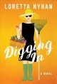 Digging in : [a novel]