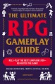The ultimate RPG gameplay guide : role-play the best campaign ever-no matter the game!