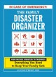 In case of emergency : the family disaster organizer : from natural disasters to pandemics, everything you need to keep your family safe