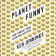 Planet funny : how comedy took over our culture