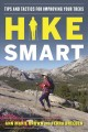 Hike smart : tips and tactics for improving your treks