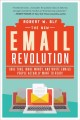 The new email revolution : save time, make money, and write emails people actually want to read!