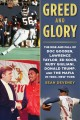 Greed and glory : the rise and fall of Doc Gooden, Lawrence Taylor, Ed Koch, Rudy Guiliani, Donald Trump, and the Mafia in 1980s New York