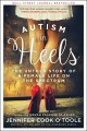 Autism in heels : the untold story of a female life on the spectrum