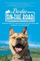 Bodie on the road : travels with a rescue pup in the dogged pursuit of happiness