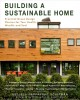 Building a sustainable home : practical green design choices for your health, wealth, and soul