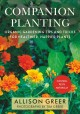 Companion planting : organic gardening tips and tricks for healthier, happier plants