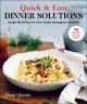 Quick & easy dinner solutions : simple meal plans for your family throughout the week