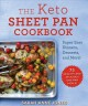 The keto sheet pan cookbook : super easy dinners, desserts, and more!