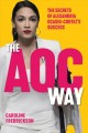 The AOC way : the secrets of Alexandria Ocasio-Cortez's success