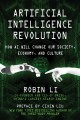 Artificial intelligence revolution : how AI will change our society, economy, and culture