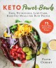Keto power bowls : easy, nutritious, low-carb, high-fat meals for busy people