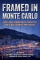 Framed in Monte Carlo : how I was wrongfully convicted for a billionaire's fiery death