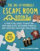 The do-it-yourself escape room book : a practical guide to writing your own clues, designing puzzles, and creating your own challenges