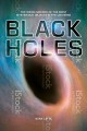 Black holes : the weird science of the most mysterious objects in the universe