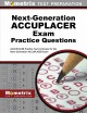 Next-generation ACCUPLACER exam practice questions : ACCUPLACER practice tests & review for the next-generation ACCUPLACER exam.