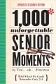 1,000 unforgettable senior moments of which we could remember only 254