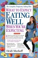 What to expect. Eating well when you're expecting