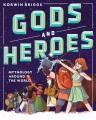 Gods and heroes : mythology around the world