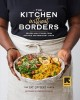 Kitchen Without Borders : Recipes and Stories from Refugee and Immigrant Chefs