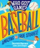 Who got game?, Baseball : amazing but true stories