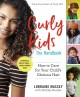 Curly kids : the handbook : how to care for your child's glorious hair
