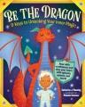 Be the Dragon: 9 Keys to Unlocking Your Inner Magic